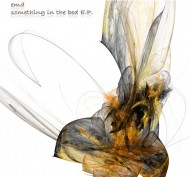 EMD – Something in the bed E.P.