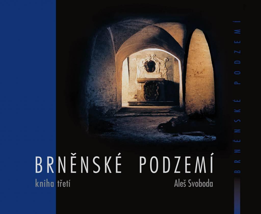 Vyšel třetí díl Brněnského podzemí