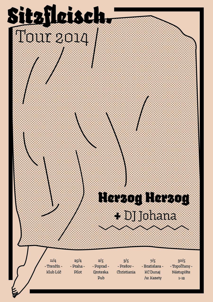 Herzog Herzog (Exitab) + DJ Johana Sitzfleisch. Tour 2014
