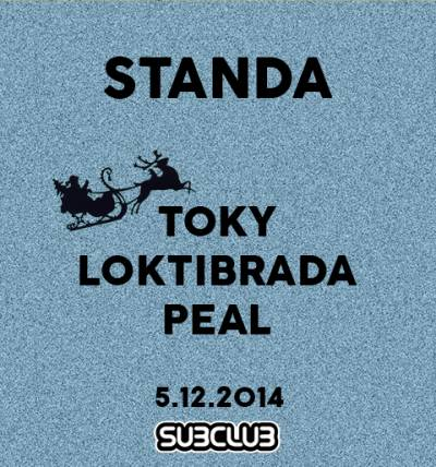 STANDA 5.12. @ Subclub (Toky/Loktibrada/Peal).