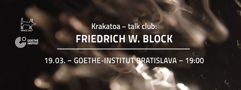 Krakatoa – talk klub: FRIEDRICH W. BLOCK