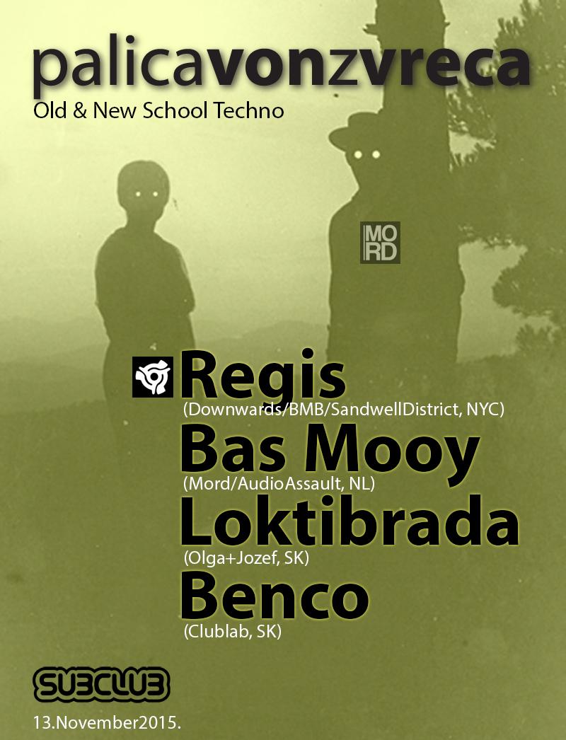 PALICAVONZVRECA: Regis (UK) & Bas Mooy (NL) vpiatok 13.11. @ Subclub