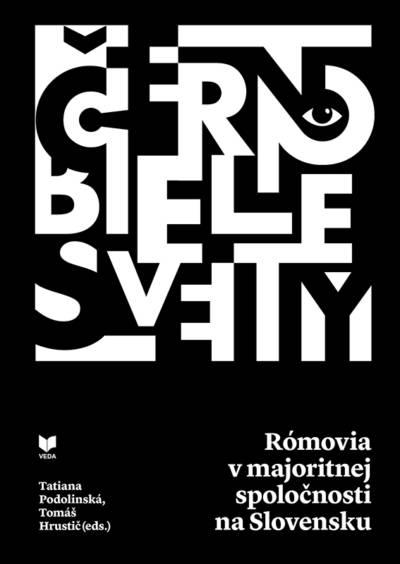 Na novej knihe ČIERNO-BIELE SVETY. RÓMOVIA VMAJORITNEJ SPOLOČNOSTI NA SLOVENSKU sa podieľalo 22 expertov