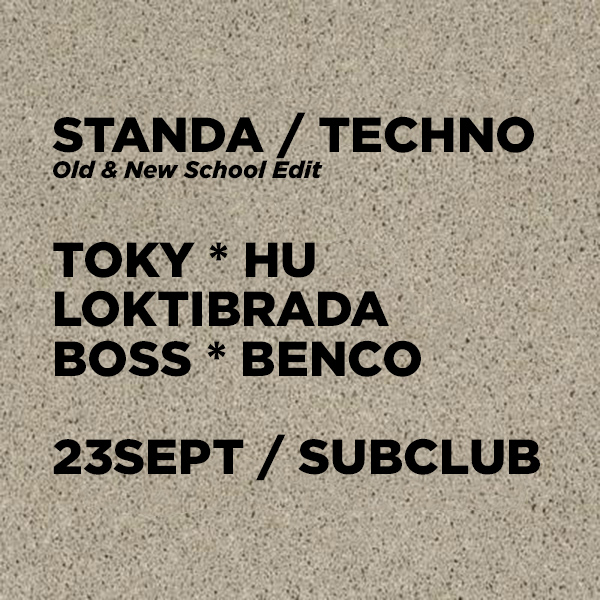 STANDA / Old & New Techno Edit / Piatok 23.9. @ Subclub