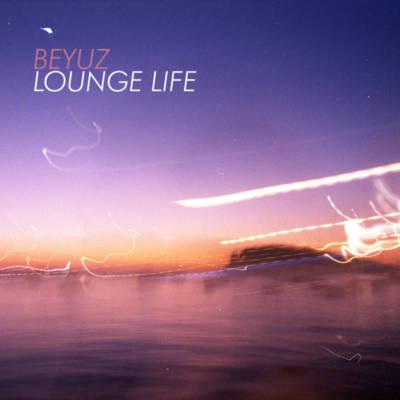 Beyuz – Lounge life