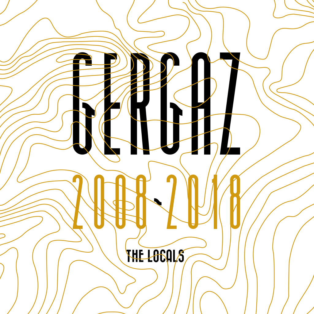 GERGAZ 2008 – 2018 (the Locals)